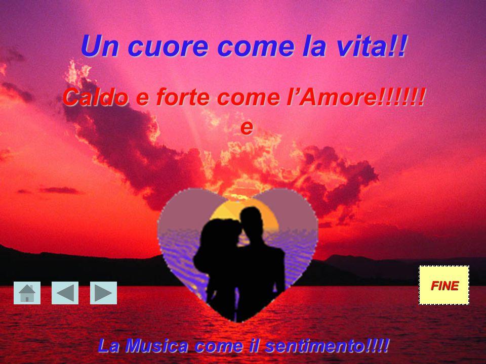 Caldo e forte come l'Amore!!!!!! La Musica come il sentimento!!!!