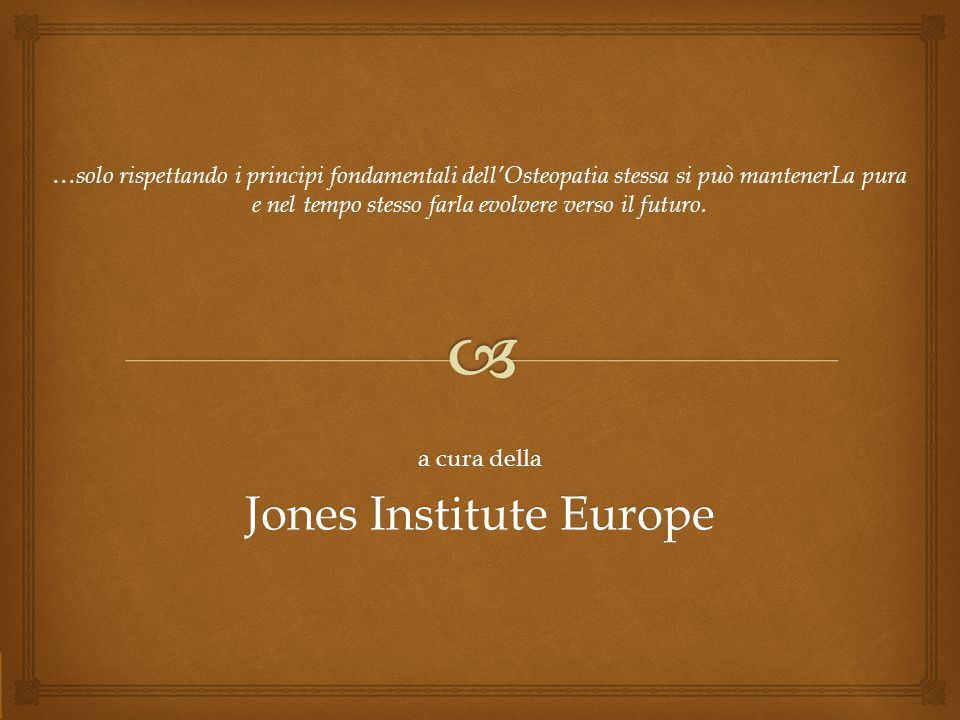 a cura della Jones Institute Europe