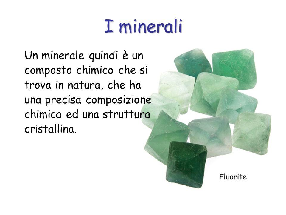 I minerali I minerali.