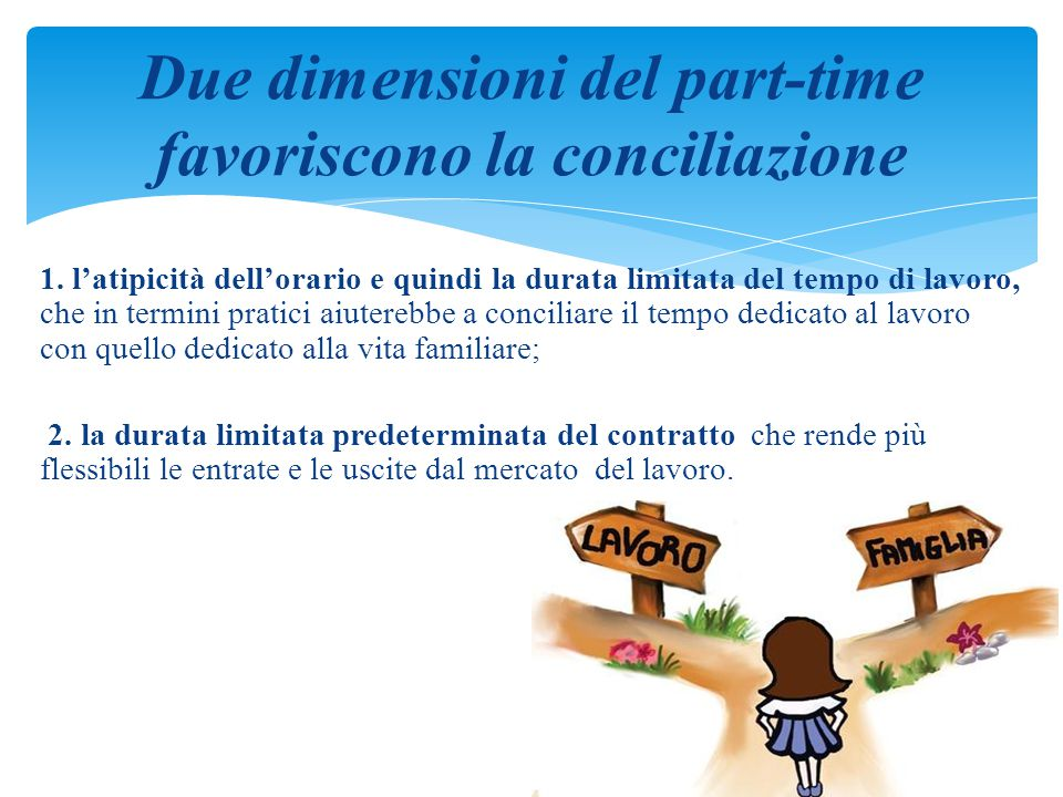 Due dimensioni del part-time favoriscono la conciliazione