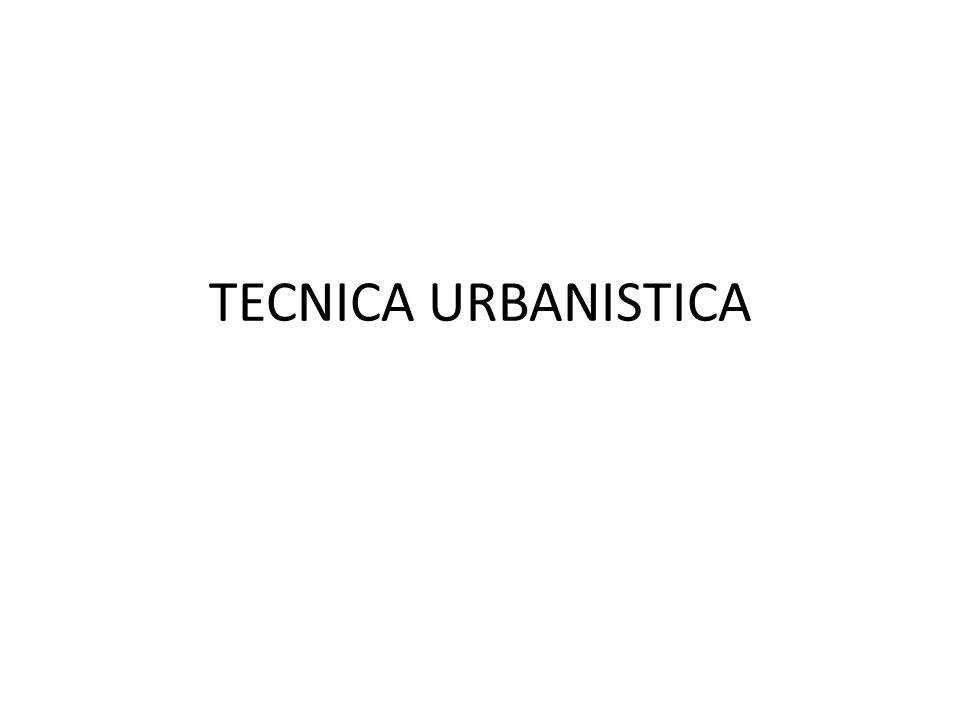 TECNICA URBANISTICA