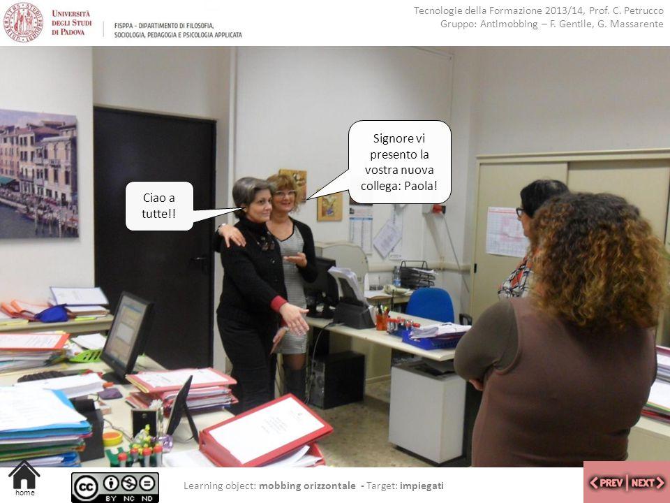 Signore vi presento la vostra nuova collega: Paola!