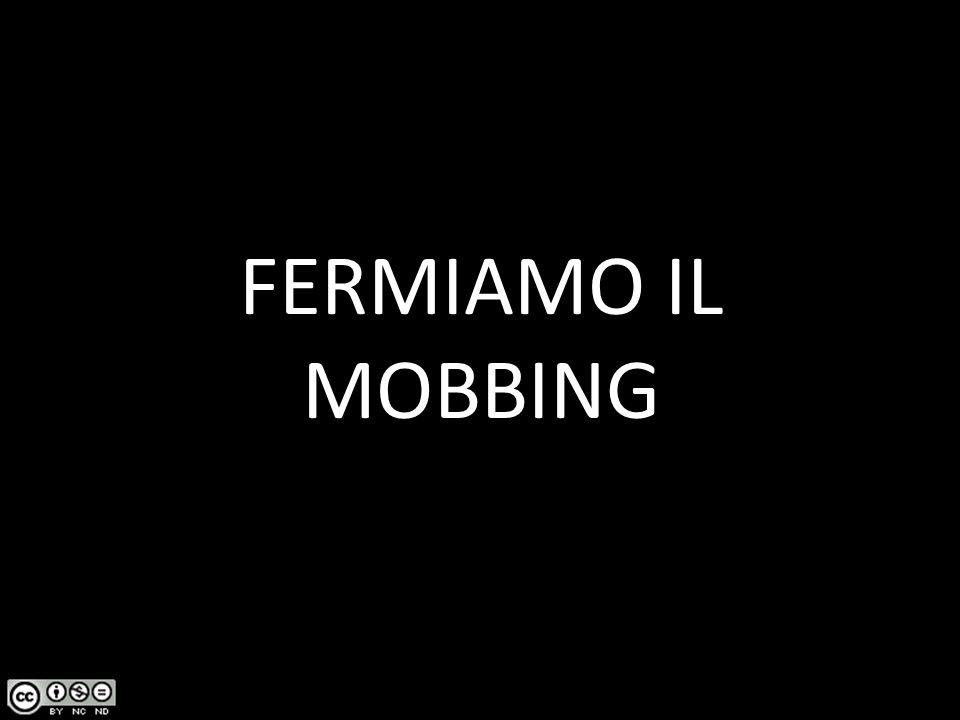 FERMIAMO IL MOBBING