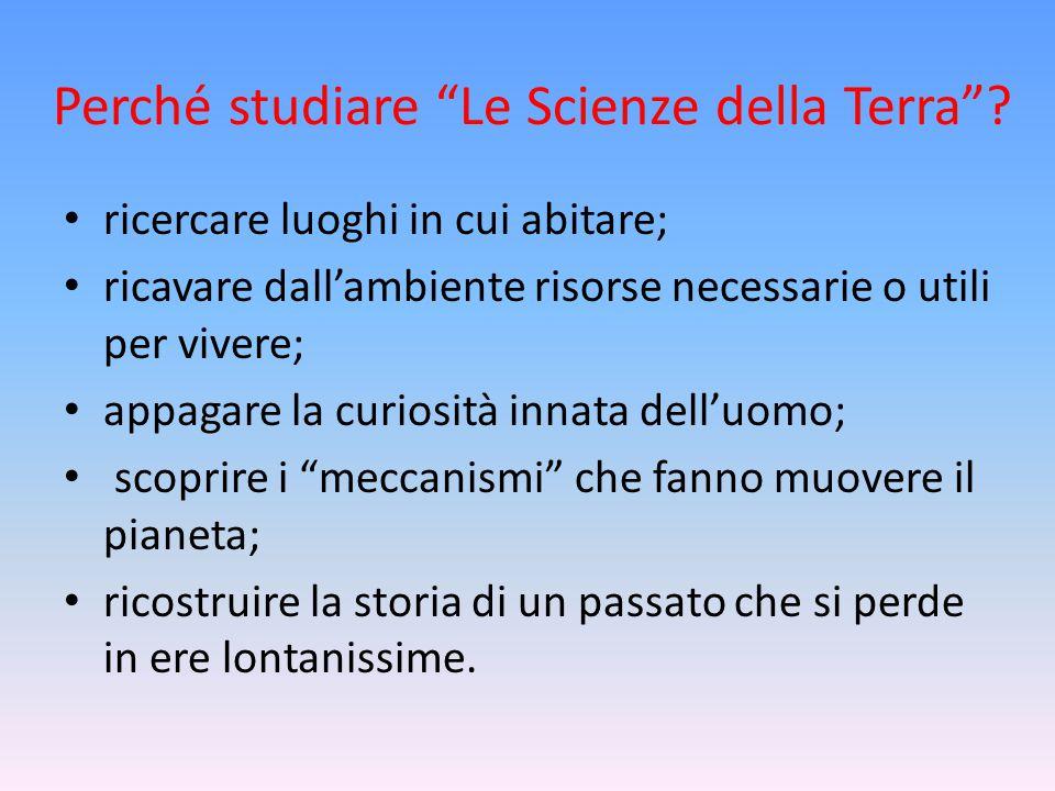 Perché studiare Le Scienze della Terra