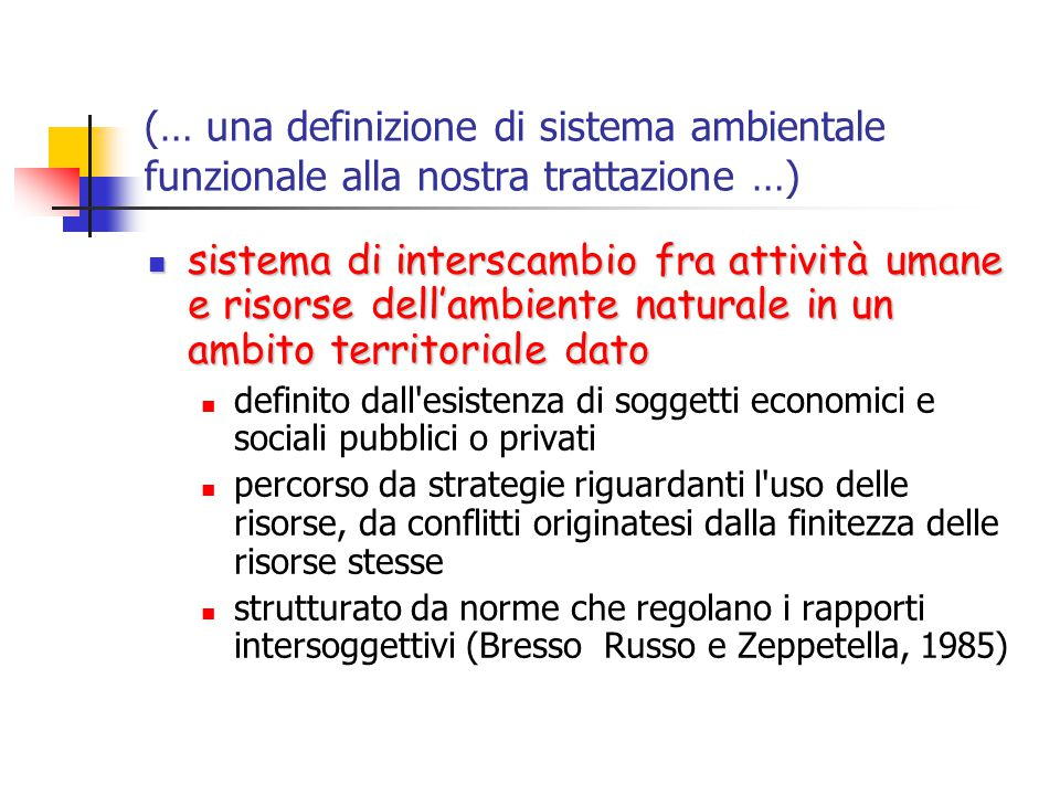 (… una definizione di sistema ambientale funzionale alla nostra trattazione …)