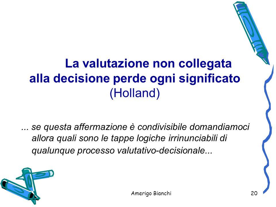 La valutazione non collegata alla decisione perde ogni significato (Holland)