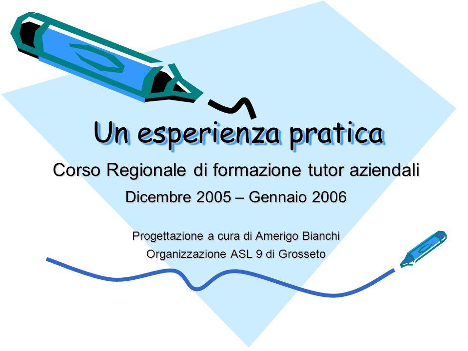 Un esperienza pratica Corso Regionale di formazione tutor aziendali