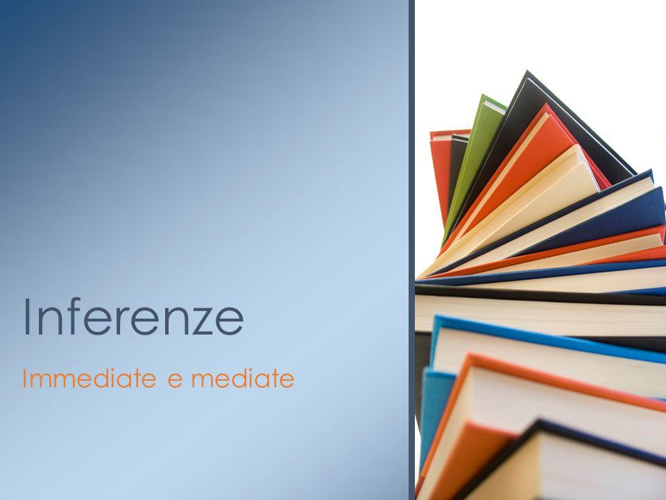 Inferenze Immediate e mediate