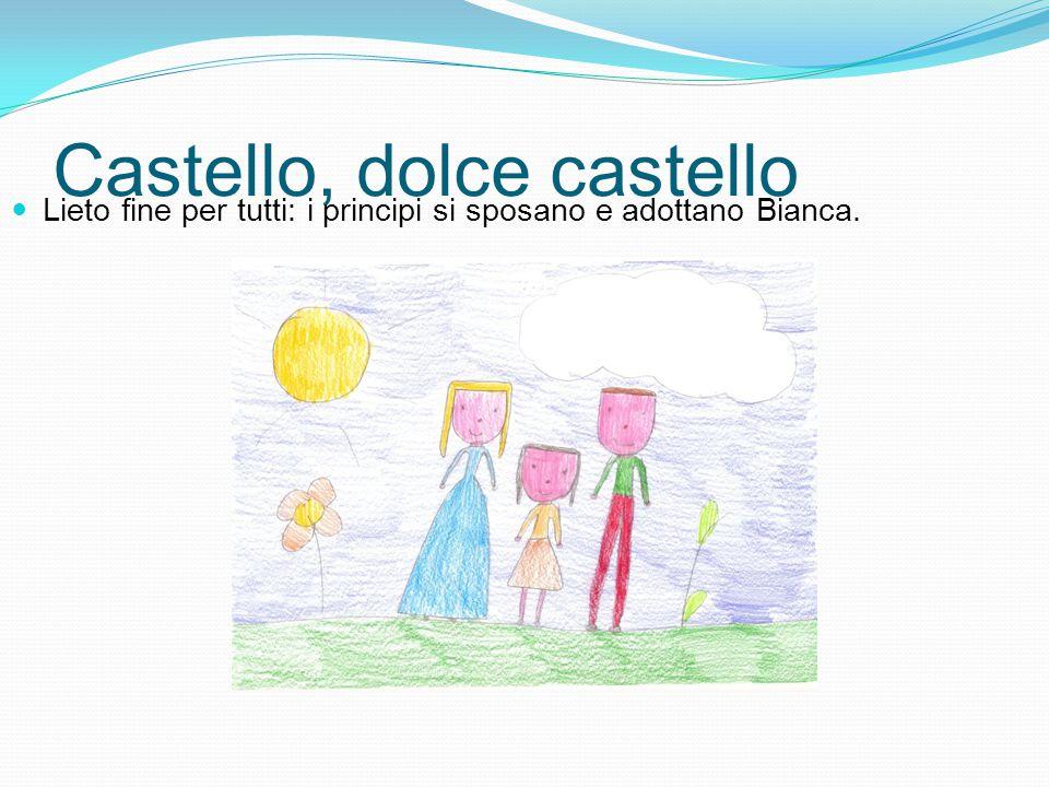 Castello, dolce castello