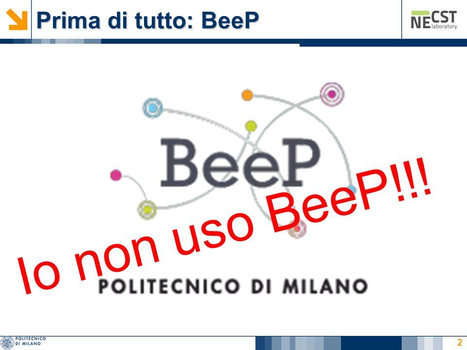 Prima di tutto: BeeP Io non uso BeeP!!!
