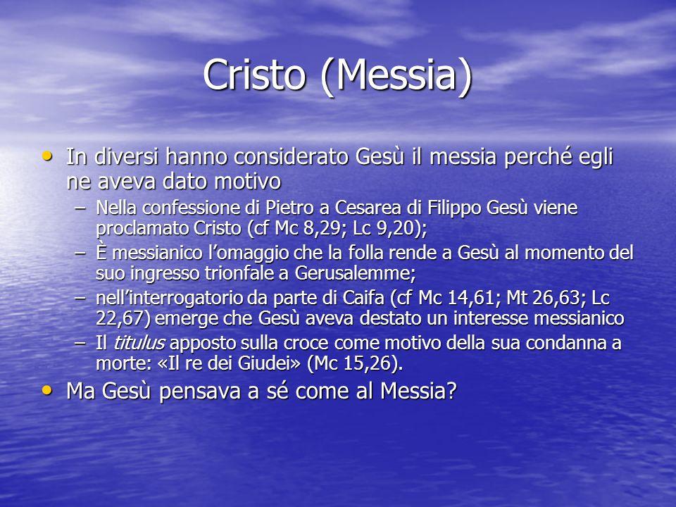 Cristo (Messia) In diversi hanno considerato Gesù il messia perché egli ne aveva dato motivo.