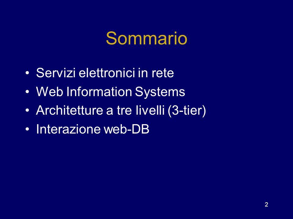 Sommario Servizi elettronici in rete Web Information Systems
