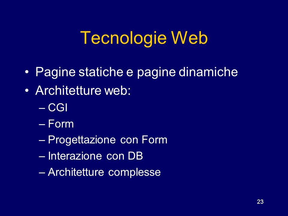 Tecnologie Web Pagine statiche e pagine dinamiche Architetture web: