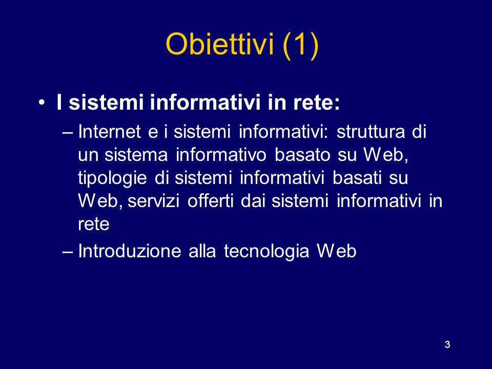 Obiettivi (1) I sistemi informativi in rete: