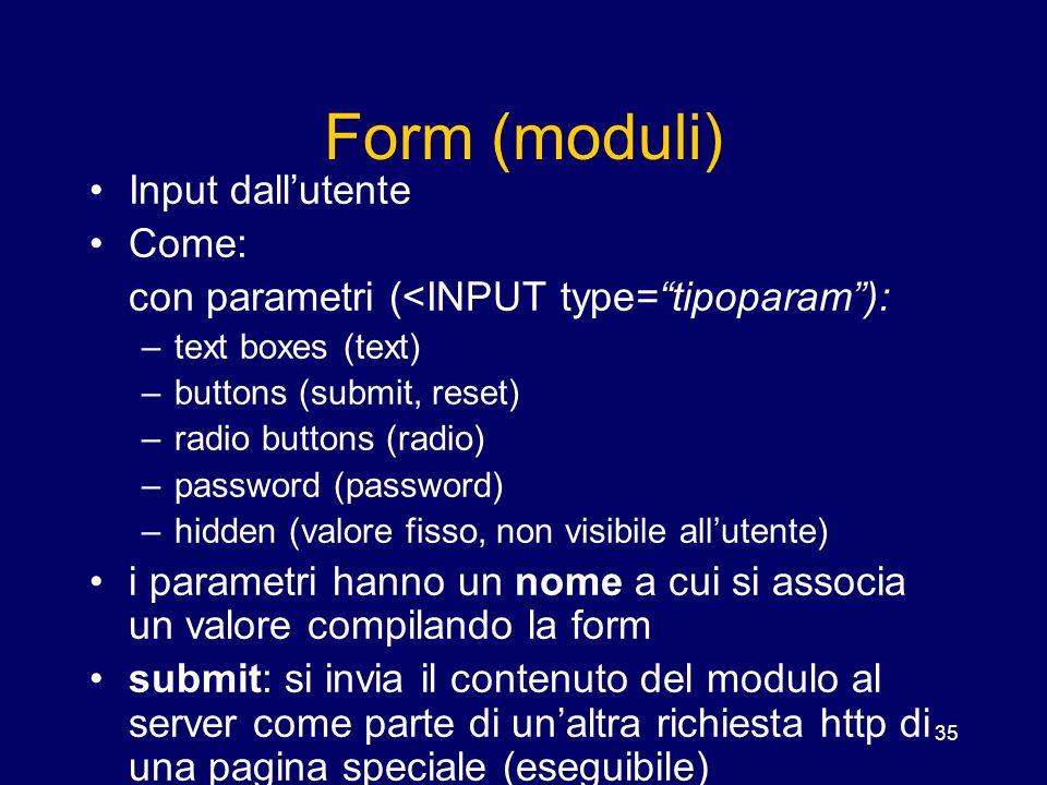 Form (moduli) Input dall'utente Come: