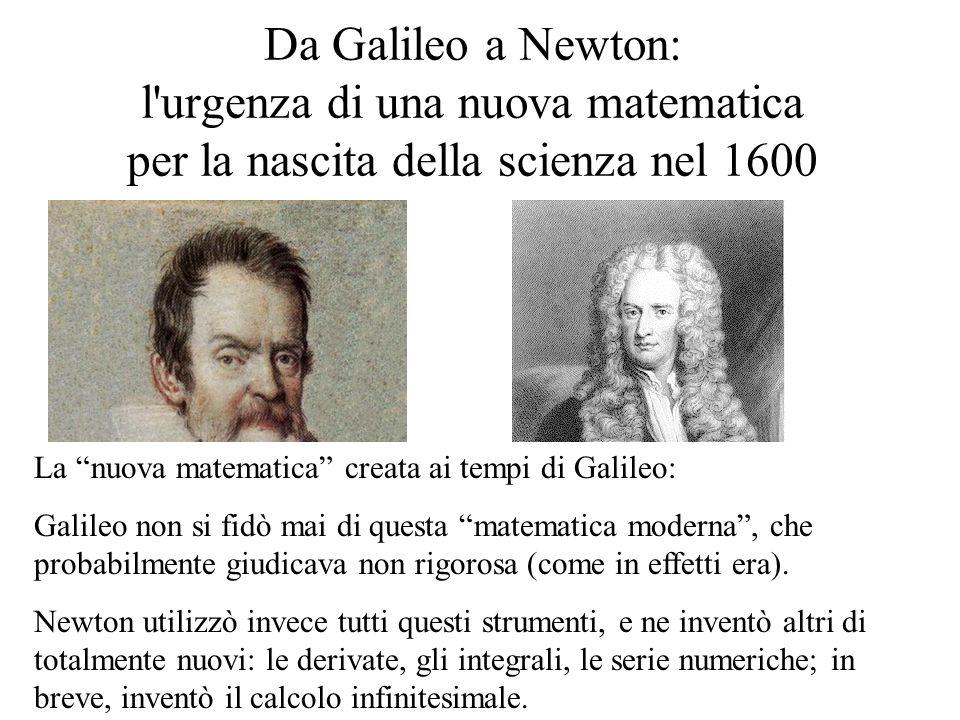 Da Galileo a Newton: l urgenza di una nuova matematica per la nascita della scienza nel 1600
