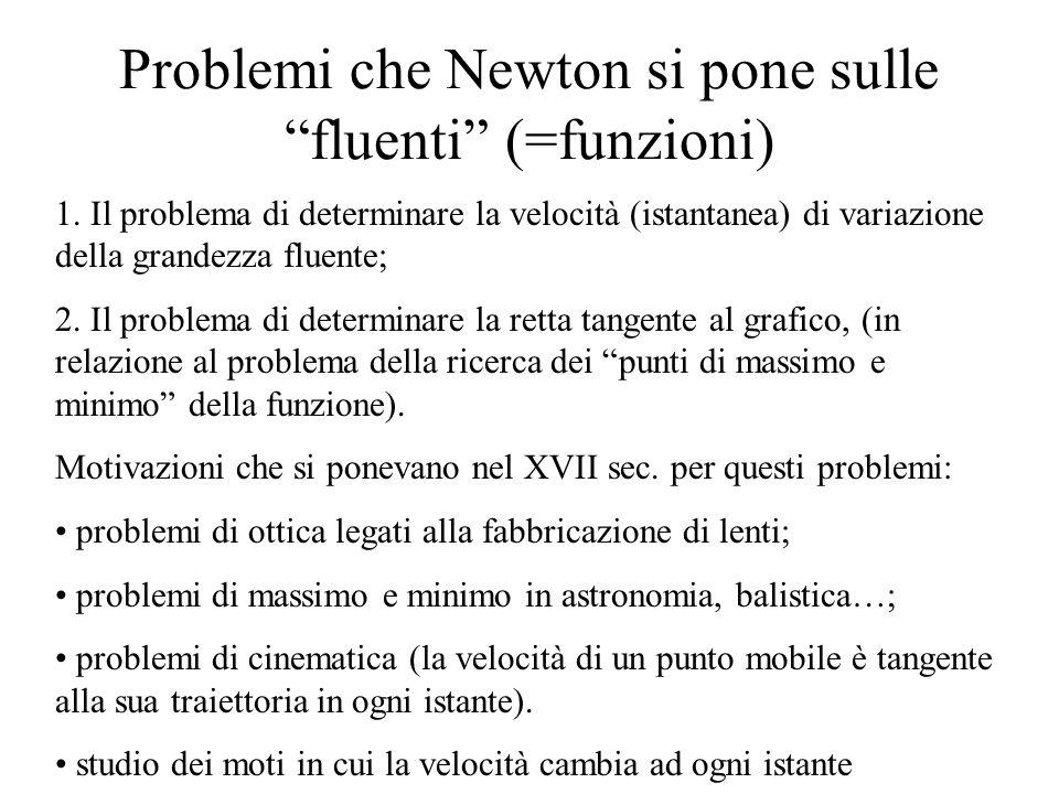 Problemi che Newton si pone sulle fluenti (=funzioni)