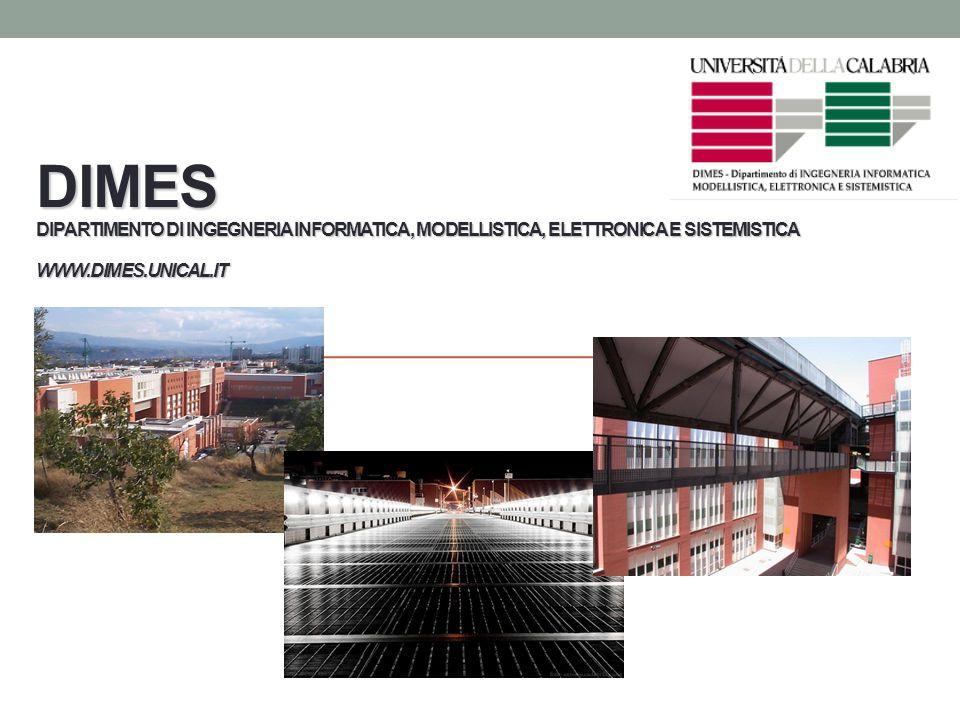 DIMES Dipartimento di Ingegneria Informatica, Modellistica, Elettronica e Sistemistica www.dimes.unical.it