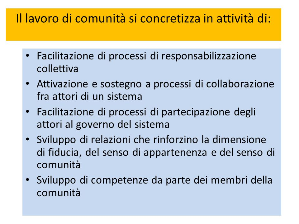 Il lavoro di comunità si concretizza in attività di: