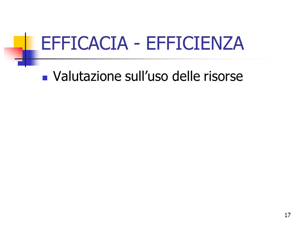 EFFICACIA - EFFICIENZA