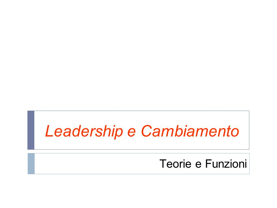 Leadership e followership Leadership e Cambiamento