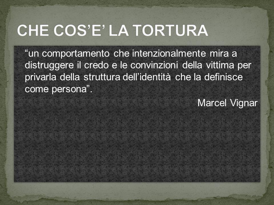 CHE COS'E' LA TORTURA