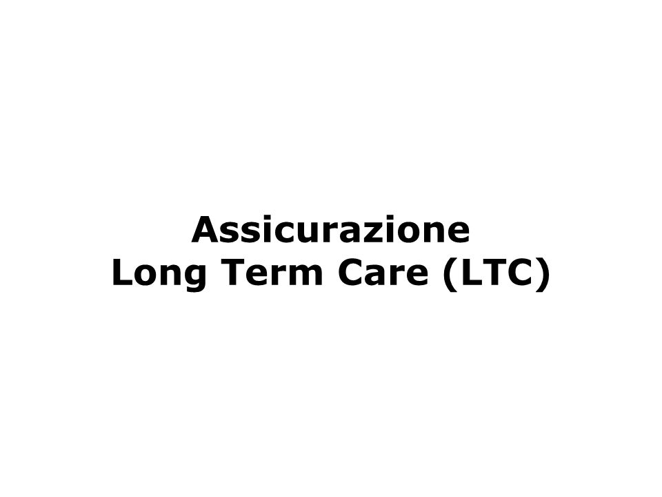Assicurazione Long Term Care (LTC)