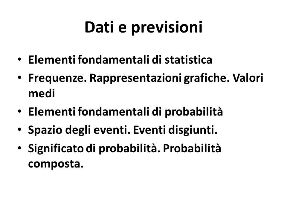 Dati e previsioni Elementi fondamentali di statistica