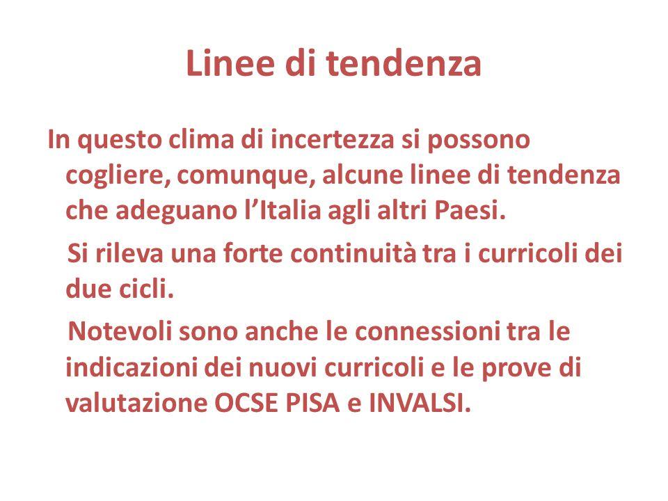 Linee di tendenza In questo clima di incertezza si possono cogliere, comunque, alcune linee di tendenza che adeguano l'Italia agli altri Paesi.