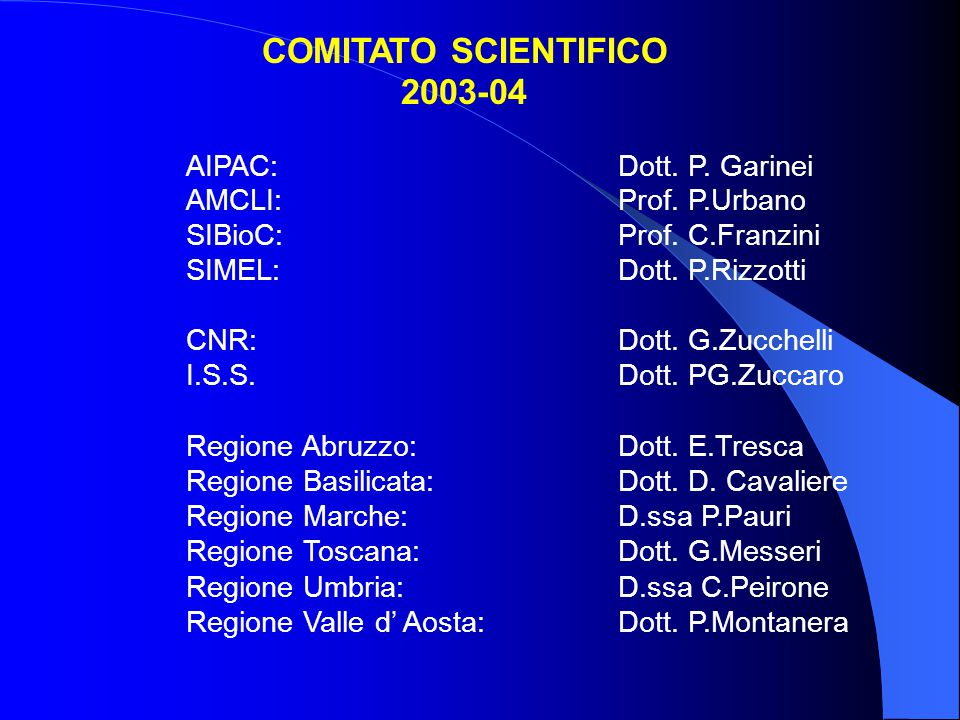 COMITATO SCIENTIFICO 2003-04 AIPAC: Dott. P. Garinei