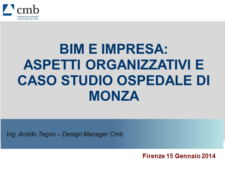 Ing. Aroldo Tegon – Design Manager Cmb