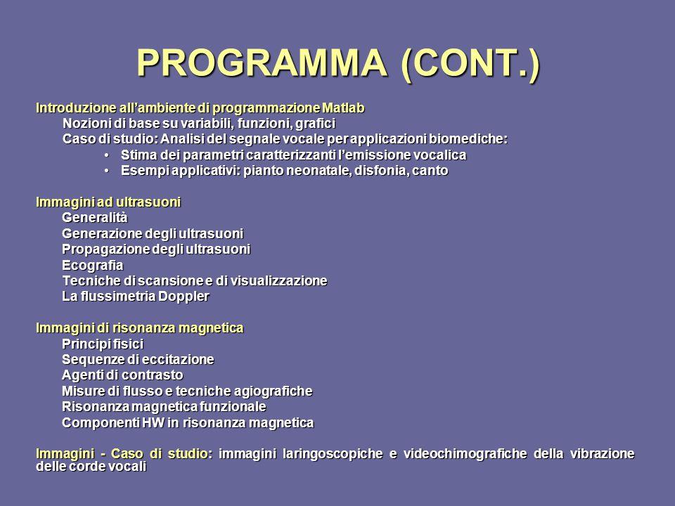 PROGRAMMA (CONT.) Introduzione all'ambiente di programmazione Matlab