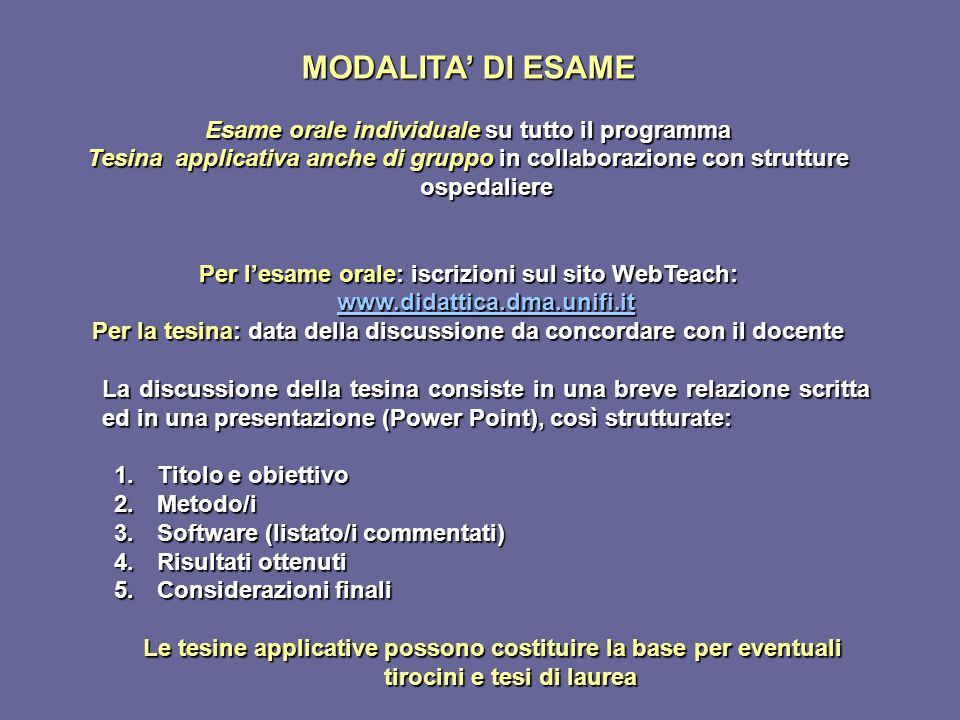 MODALITA' DI ESAME Esame orale individuale su tutto il programma
