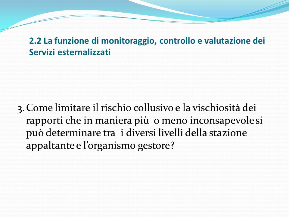 2.2 La funzione di monitoraggio, controllo e valutazione dei Servizi esternalizzati