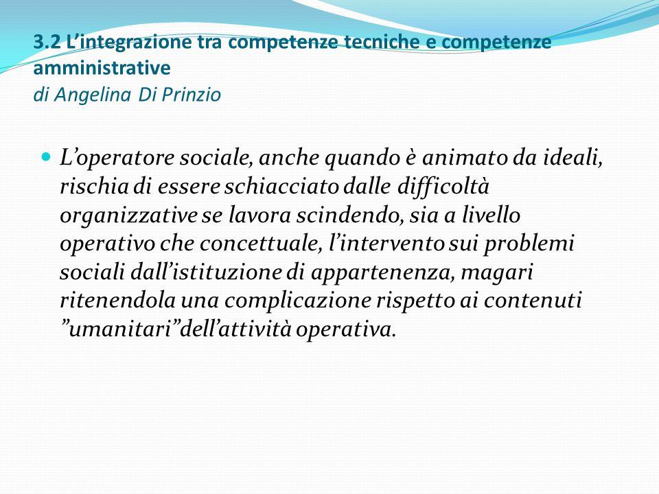3.2 L'integrazione tra competenze tecniche e competenze amministrative di Angelina Di Prinzio