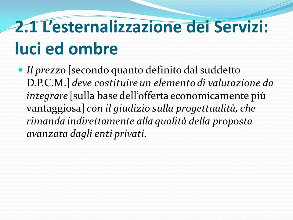 2.1 L'esternalizzazione dei Servizi: luci ed ombre