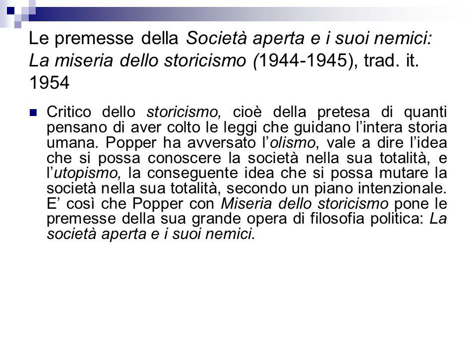 Le premesse della Società aperta e i suoi nemici: La miseria dello storicismo (1944-1945), trad. it. 1954