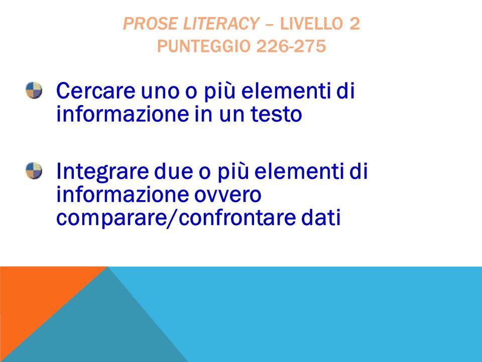 Prose literacy – livello 2 punteggio 226-275