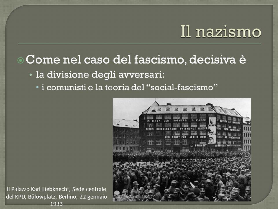 Il nazismo Come nel caso del fascismo, decisiva è