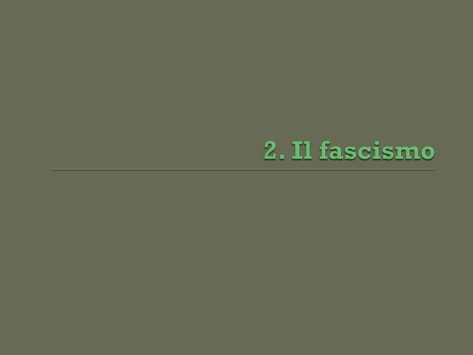 2. Il fascismo