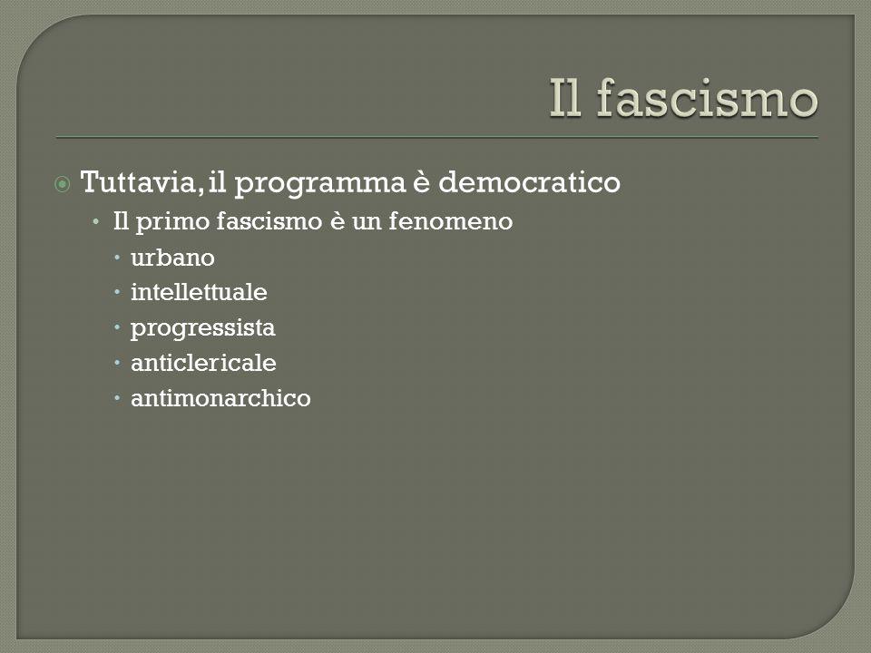 Il fascismo Tuttavia, il programma è democratico