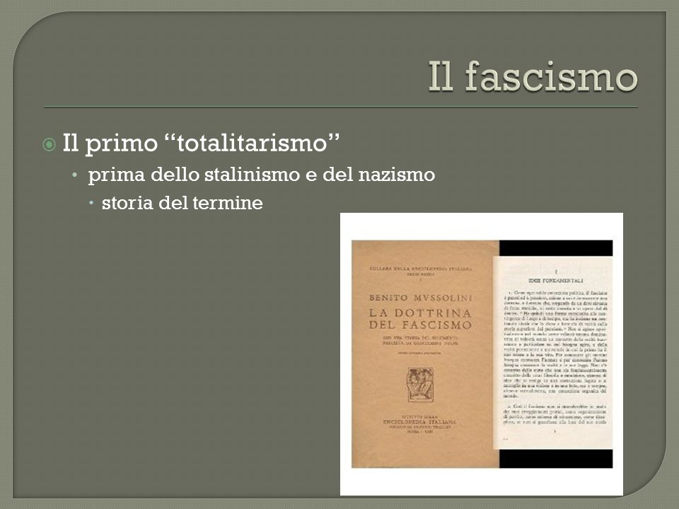 Il fascismo Il primo totalitarismo