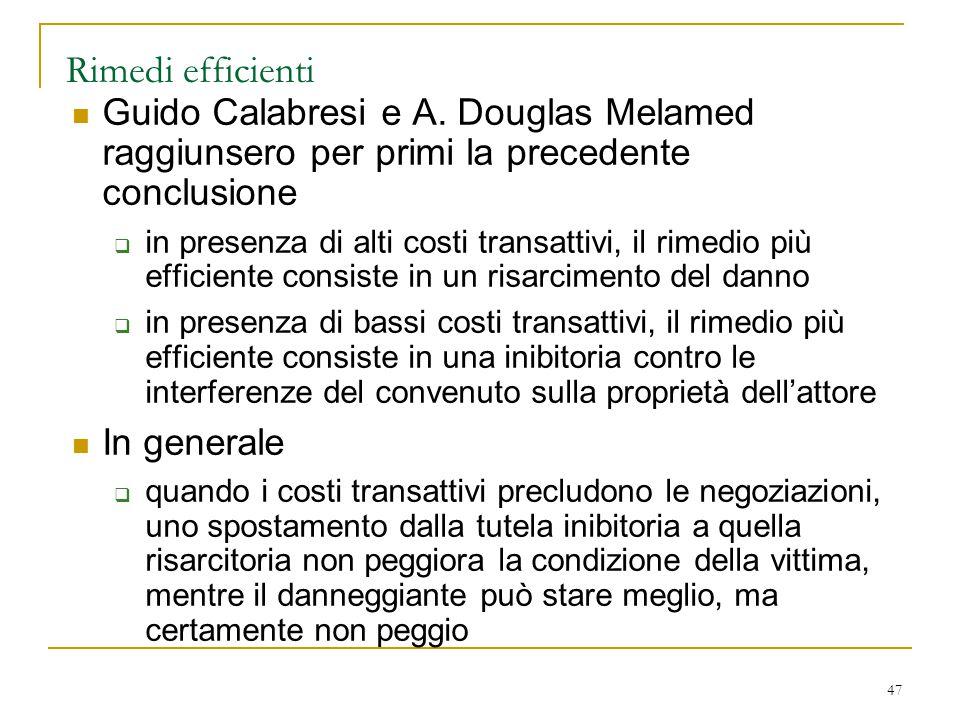 Rimedi efficienti Guido Calabresi e A. Douglas Melamed raggiunsero per primi la precedente conclusione.