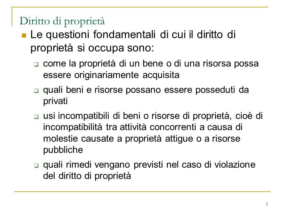 Diritto di proprietà Le questioni fondamentali di cui il diritto di proprietà si occupa sono: