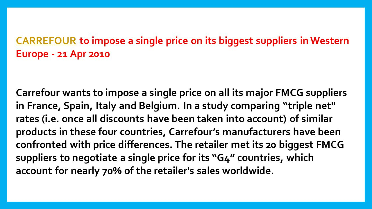 CARREFOUR to impose a single price on its biggest suppliers in Western Europe - 21 Apr 2010