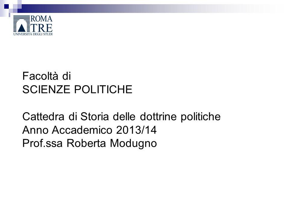Facoltà di SCIENZE POLITICHE Cattedra di Storia delle dottrine politiche Anno Accademico 2013/14 Prof.ssa Roberta Modugno