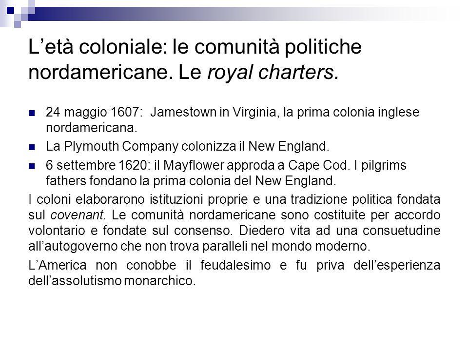 L'età coloniale: le comunità politiche nordamericane. Le royal charters.