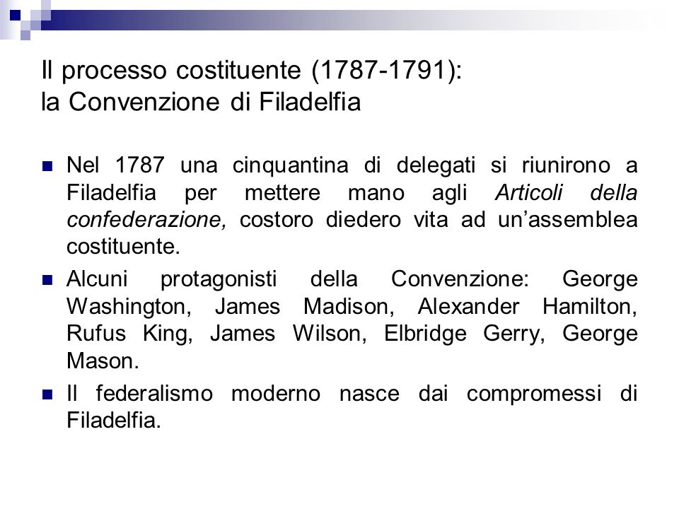 Il processo costituente (1787-1791): la Convenzione di Filadelfia