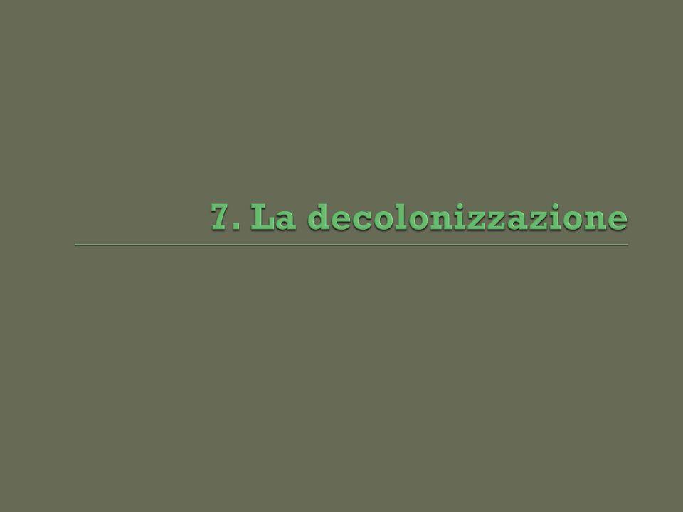 7. La decolonizzazione