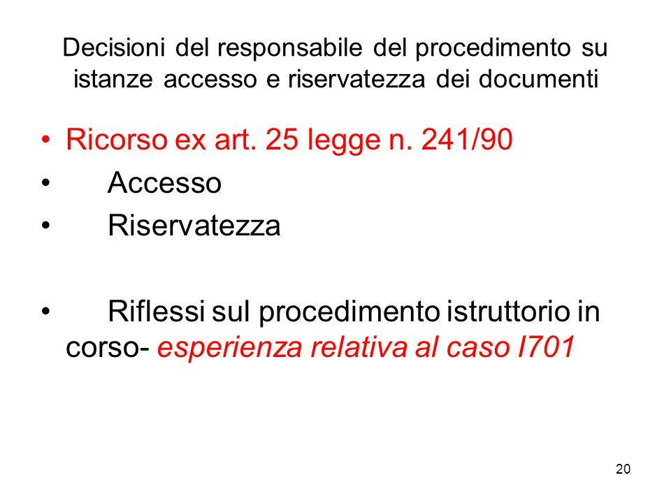 Ricorso ex art. 25 legge n. 241/90 Accesso Riservatezza